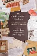 Autobiographer's Handbook : The 826 National Guide to Writing Your Memoir