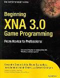 Beginning XNA 3.0 Game Programming: From Novice to Professional