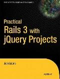 Practical Rails with jQuery Projects (Practical Projects)