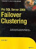 Pro SQL Server 2008 Failover Clustering (Expert's Voice in SQL Server)