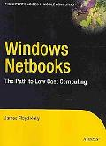 Windows Netbooks: The Path to Low-Cost Computing (Path to Low Cost Computing)