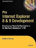 Pro Internet Explorer 8 & 9 Development: Developing Powerful Applications for The Next Gener...