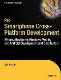 Pro Smartphone Cross-Platform Development: iPhone, Blackberry, Windows Mobile and Android De...