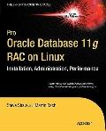 Pro Oracle Database 11g RAC on Linux (Pro Series)