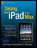 Taking Your iPad to the Max : A Concise Introduction for the Intelligent iPad User