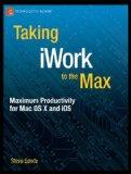 Taking iWork to the Max: Maximum Productivity for Mac OS X and iOS