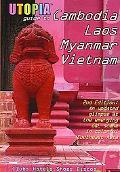 Utopia Guide to Cambodia, Laos, Myanmar & Vietnam Southeast Asia's Gay & Lesbian Scene Inclu...