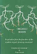 Organic Roots Inspiration from the Founders of the Modern Organic Farming Movement