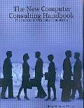 New Computer Consulting Handbook The Secrets of Computer Consulting