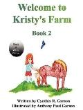 Welcome to Kristy's Farm, Book 2 (Black and White Version)