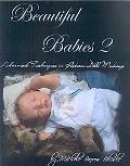 Beautiful Babies 2: Advanced Techniques in Reborn Doll Making