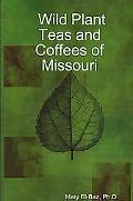 Wild Plant Teas and Coffees of Missouri