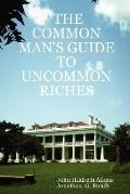 Common Man's Guide to Uncommon Riches