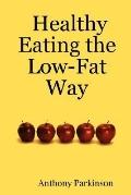 Healthy Eating the Low-Fat Way