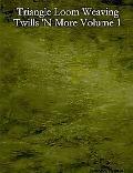 Triangle Loom Weaving Twills 'n More Volume 1