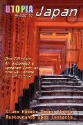 Utopia Guide to Japan (2nd Edition): The Gay and Lesbian Scene in 27 Cities Including Tokyo,...