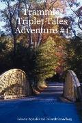 Trammler Triplet Tales Adventure #1