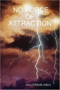 No Force of Attraction