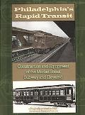 Philadelphia Rapid Transit: Construction and Equipment of the Market Street Subway and Elevated