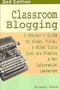 Classroom Blogging: 2nd Edition