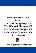 Animadversions on a Work: Entitled an Apology for the Life and Character of the Celebrated P...