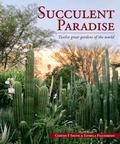Succulent Paradise : Twelve Great Gardens of the World