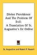 Divine Providence and the Problem of Evil: A Translation of St. Augustine's de Ordine