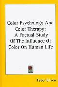Color Psychology and Color Therapy A Factual Study of the Influence of Color on Human Life