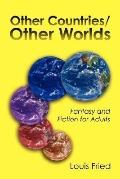 Other Countries/Other Worlds Fantasy and Fiction for Adults