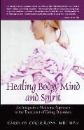 Healing Body, Mind and Spirit: An Integrative Medicine Approach to the Treatment of Eating D...
