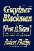 Guyiser Blackman Is the News at Eleven
