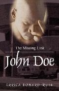John Doe: The Missing Link
