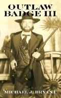Outlaw Badge III