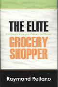Elite Grocery Shopper: Principles to Save Your Hard Earned Money