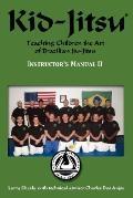 Kid-Jitsu: Teaching Children the Art of Brazilian Jiu-Jitsu