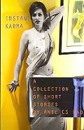 Instant Karma: a collection of short stories