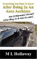 Everything You Need To Know After Being In An Auto Accident