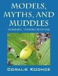 Models, Myths, And Muddles