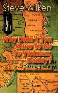 Why Didn'T You Have To Go To Vietnam, Daddy?  Once Upon A Time In A Dream