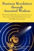 Business Revolution through Ancestral Wisdom: The Circle Knowledge of the past comes forward...