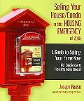 Selling Your House/Condo in this HOUSING EMERGENCY of 2008 - A Guide to Selling Your Home No...