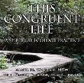 This Congruent Life: A Spiritual Ecology Practice