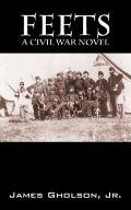 Feets : A Civil War Novel