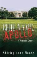 Code Name Apollo: A Kennedy Legacy