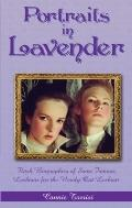 Portraits in Lavender: Flash Biographies of Some Famous Lesbians for the Newly Out Lesbian