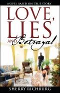 Love, Lies and Betrayal: Novel based on true story