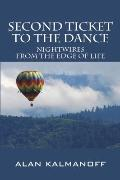 Second Ticket to the Dance: Nightwires from the Edge of Life