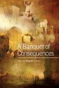A Banquet of Consequences