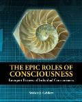 The Epic Roles of Consciousness: Emergent Patterns of Individual Consciousness