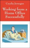 Working from a Home Office Successfully: Best Practice Tips